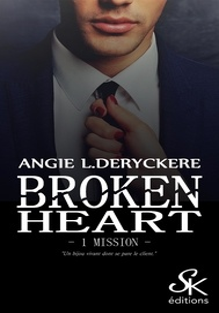 Angie L. Deryckère - Broken Heart - Broken Heart, T1.