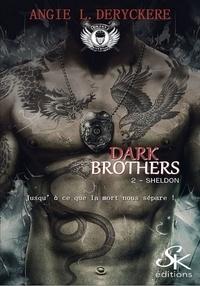 Angie-L Deryckère - Dark Brothers - Tome 2, Sheldon.