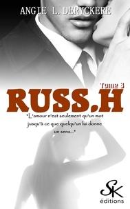 Angie-L Deryckère - Russ.H Tome 3 : .