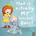 Angie Morgan et Kate Alizadeh - That is Actually My Blanket, Baby!.