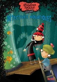 Angie Sage - Araminta Spookie Tome 3 : Détectives aquatiques.