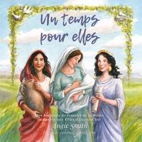Un temps pour elles - Des histoires de femmes de la Bible racontées aux filles daujourdhui.pdf