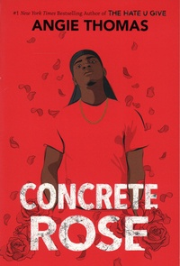 Angie Thomas - Concrete Rose.