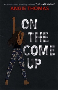 Angie Thomas - On the Come Up.