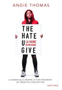 Angie Thomas - The Hate U Give - La haine qu'on donne.