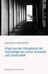 Angst aus der Perspektive der Psychologie bei Arthur Schnitzler und Christa Wolf.
