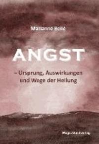 Angst - Ursprung, Auswirkungen und Wege der Heilung.