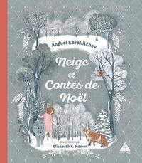 Anguel Karaliitchev et Hamon elisabeth K. - Neige et Contes de Noël.