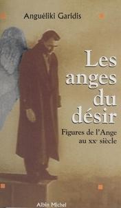 Angueliki Garidis - Les anges du désir - Figures de l'ange au XXe siècle.