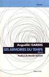 Angueliki Garidis - Les armoires du temps.