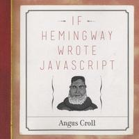 Angus Croll - If Hemingway Wrote JavaScript.