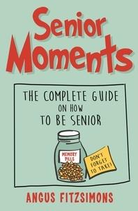 Angus Fitzsimons - Senior Moments.