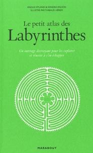 Ibooks téléchargement gratuit pour ipad Le petit atlas des labyrinthes  - Un ouvrage distrayant pour les explorer et réussir à s'en échapper par Angus Hyland, Kendra Wilson