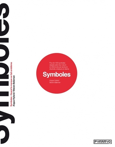 Angus Hyland et Steven Bateman - Symboles - Quand la marge se fait emblème.