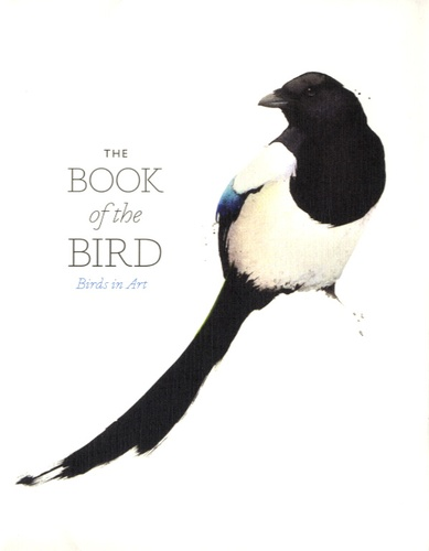 Angus Hyland et Kendra Wilson - The Book of the Bird - Birds in Art.