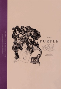 Angus Hyland et Angharad Lewis - The Purple Book - Symbolism & Sensuality in Contemporary Art & Illustration.