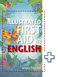 Angus Maciver - The Illustrated First Aid in English.