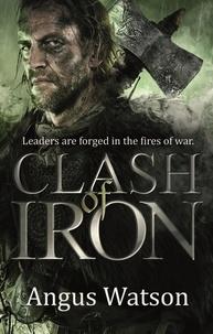 Angus Watson - Clash of Iron.
