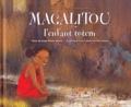 Angy Mbebi-Bolzli - Magalitou, l'enfant totem.