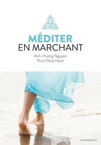 Anh-Huong Nguyen et  Thich Nhat Hanh - Méditer en marchant. 1 CD audio