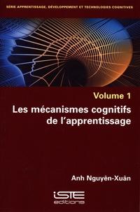 Anh Nguyên-Xuân - Les mécanismes cognitifs de l'apprentissage.
