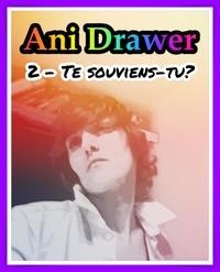 Ani Drawer - Te souviens-tu?.