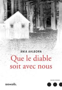 Ania Ahlborn - Que le diable soit avec nous.