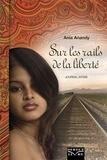 Ania Anandy - Sur les rails de la liberté - Journal intime.