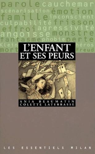 Ania Beaumatin et Colette Laterrasse - L'enfant et ses peurs.