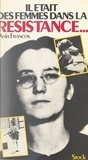 Ania Francos et Claude Glayman - Il était des femmes dans la Résistance....