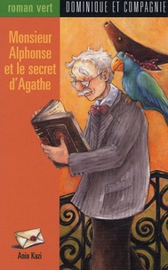 Ania Kazi - Monsieur Alphonse et le secret d'Agathe.
