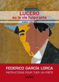 Aníbal Malvar - Lucero ou la vie fulgurante.