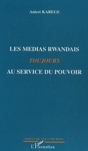 Anicet Karege - Les Medias rwandais toujours au service du pouvoir.