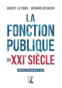 Anicet Le Pors et Gérard Aschieri - La fonction publique du XXIe siècle.