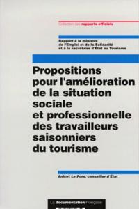 Anicet Le Pors - Propositions pour l'amélioration de la situation sociale et professionnelle des travailleurs saisonniers du tourisme.
