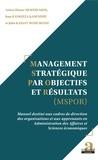 Anicet Nkwimi Akol et Jean Kankieza Kasendue - Management stratégique par objectifs et résultats (MSPOR) - Manuel destiné aux cadres de direction des organisations et aux apprenants en Administration des Affaires et Sciences économiques.