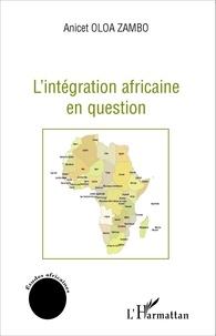 Anicet Oloa Zambo - L'intégration africaine en question.