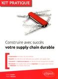 Anicia Jaegler et Thierry Roques - Construire avec succès votre supply chain durable.