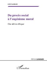 Du progrès social à leugénisme moral - Une dérive éthique.pdf
