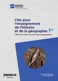 Anick Mellina - Clés pour l'enseignement de l'histoire et de la géographie - Aide à la mise en oeuvre des programmes de 1re.