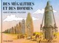 Anie Politzer et Michel Politzer - Des mégalithes et des hommes.