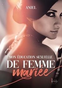 Aniel - Mon éducation sexuelle de femme mariée.