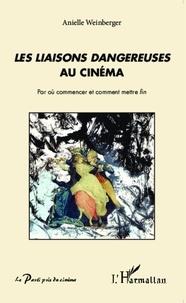 Anielle Weinberger - Les Liaisons dangereuses au cinéma - Par où commencer et comment mettre fin.