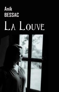 Anik Bessac - La Louve - Roman à suspense.