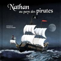 Anik Jean et François Thisdale - Nathan au pays des pirates.