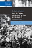 Anik Meunier et Jean-François Piche - Une histoire du syndicalisme enseignant - De l'idée à l'action.
