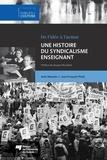 Anik Meunier et Jean-François Piche - Une histoire du syndicalisme enseignant.
