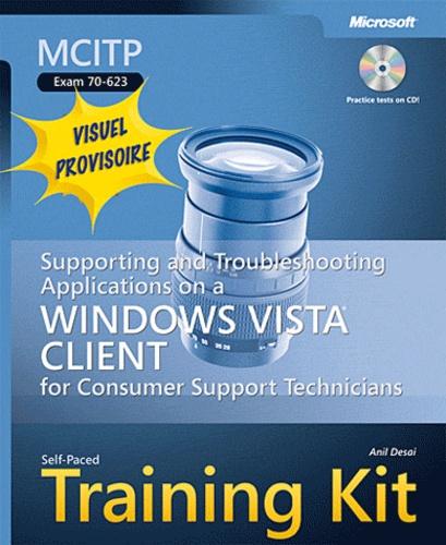 Anil Desai - Support et dépannage des applications Windows Vista pour les techniciens de support client - Examen MCITP 70-623.