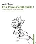 Anila Trinlé - Et si l'erreur était fertile ? - Un autre regard sur la culpabilité.