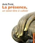 Anila Trinlé - La présence, un savoir-être à cultiver.